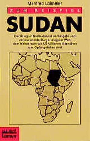 Zum Beispiel Sudan von Launer,  Ekkehard, Loimeier,  Manfred