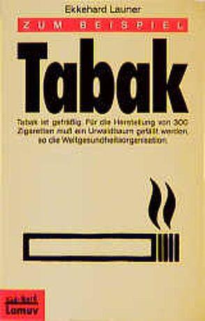 Zum Beispiel Tabak von Launer,  Ekkehard