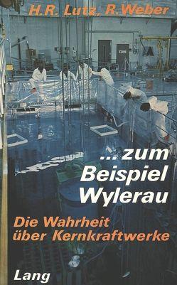 Zum Beispiel Wylerau von Lutz,  Hans Rudolf, Weber,  Rodolf
