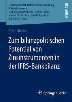 Zum bilanzpolitischen Potential von Zinsinstrumenten in der IFRS-Bankbilanz von Kirsten,  Björn