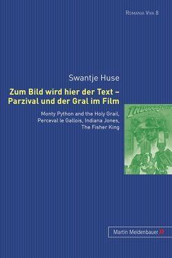 Zum Bild wird hier der Text – Parzival und der Gral im Film von Huse,  Swantje