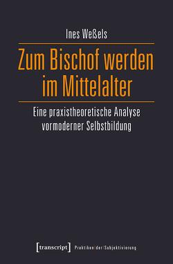 Zum Bischof werden im Mittelalter von Weßels,  Ines