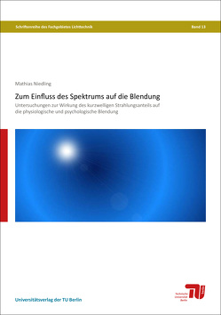 Zum Einfluss des Spektrums auf die Blendung von Niedling,  Matthias