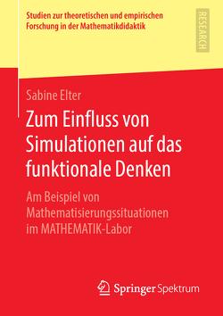 Zum Einfluss von Simulationen auf das funktionale Denken von Elter,  Sabine
