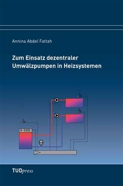 Zum Einsatz dezentraler Umwälzpumpen in Heizsystemen von Abdel Fattah,  Annina