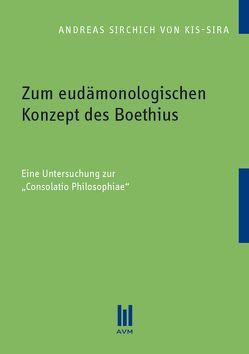 Zum eudämonologischen Konzept des Boethius von Sirchich von Kis-Sira,  Andreas