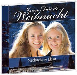 Zum Fest der Weihnacht von Zagler,  Elisa, Zagler,  Michaela