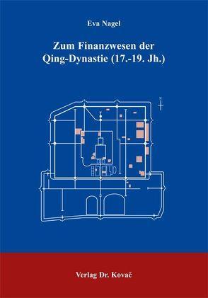 Zum Finanzwesen der Qing-Dynastie (17.-19. Jahrhunderth) von Nagel,  Eva
