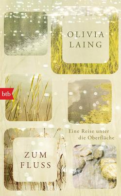 Zum Fluss von Laing,  Olivia, Mohr,  Thomas
