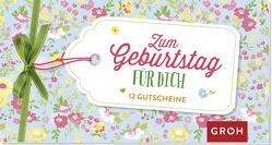 Zum Geburtstag für dich: 12 Gutscheine von Groh Redaktionsteam