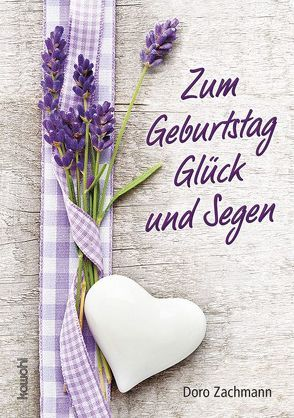 Zum Geburtstag Glück und Segen von Zachmann,  Doro