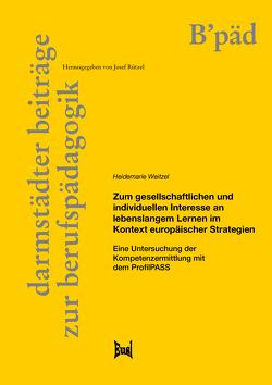Zum gesellschaftlichen und individuellen Interesse an lebenslangem Lernen im Kontext europäischer Strategien von Weitzel,  Heidemarie