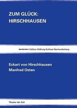 Zum Glück: Hirschhausen von Hirschhausen,  Eckart von, Kauffmann,  Bernd, Osten,  Manfred