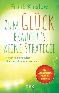 Zum Glück braucht's keine Strategie von Brandt,  Beate, Kinslow,  Frank