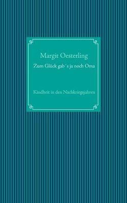 Zum Glück gab´s ja noch Oma von Oesterling,  Margit
