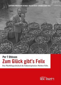 Zum Glück gibt's Felix von Andersson-Reisner,  Gertrude, Ohlsson,  Per T, Reiss,  Walter, Sieber,  Eduard