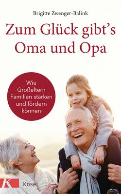 Zum Glück gibt's Oma und Opa! von Zwenger-Balink,  Brigitte