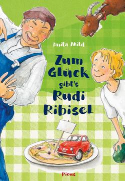 Zum Glück gibt's Rudi Ribisel von Holzmann,  Angela, Mild,  Anita