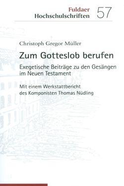 Zum Gotteslob berufen von Müller,  Christoph Gregor, Nüdling,  Thomas