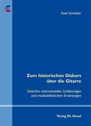 Zum historischen Diskurs über die Gitarre von Schöttler,  Axel