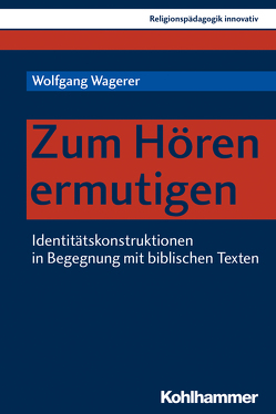 Zum Hören ermutigen von Burrichter,  Rita, Grümme,  Bernhard, Mendl,  Hans, Pirner,  Manfred L., Rothgangel,  Martin, Schlag,  Thomas, Wagerer,  Wolfgang