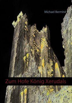 Zum Hofe König Xerudals von Berminé,  Michael