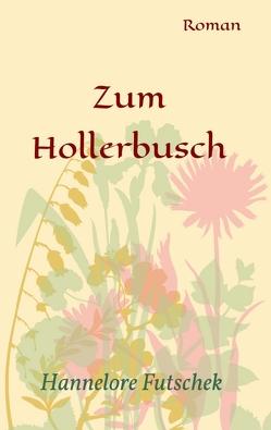 Zum Hollerbusch von Futschek,  Hannelore