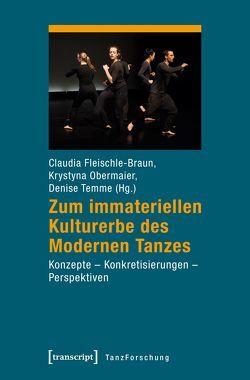 Zum immateriellen Kulturerbe des Modernen Tanzes von Fleischle-Braun,  Claudia, Obermaier,  Krystyna, Temme,  Denise
