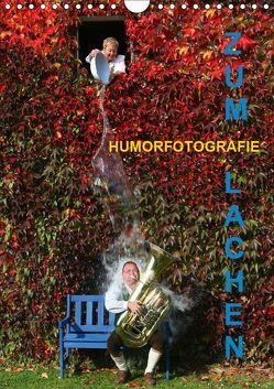 ZUM LACHEN – Humorfotografie (Wandkalender 2019 DIN A4 hoch) von Hinterleitner,  Josef