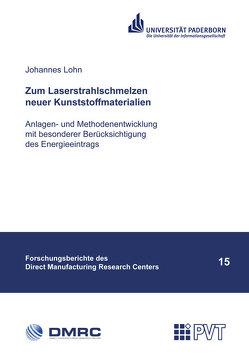 Zum Laserstrahlschmelzen neuer Kunststoffmaterialien von Lohn,  Johannes
