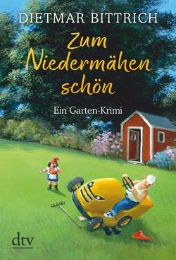 Zum Niedermähen schön von Bittrich,  Dietmar