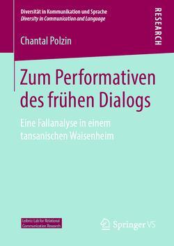 Zum Performativen des frühen Dialogs von Polzin,  Chantal