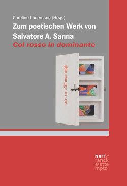"""Zum poetischen Werk von Salvatore A. Sanna: """"…col rosso in dominante…"""" von Lüderssen,  Caroline"""