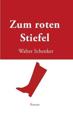 Zum roten Stiefel von Schenker,  Walter
