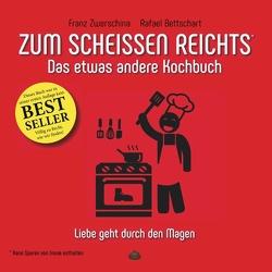 Zum Scheissen Reichts von Bettschart,  Rafael, Zwerschina,  Franz