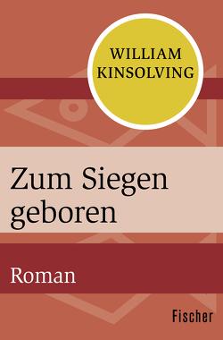 Zum Siegen geboren von Kinsolving,  William, Ohl,  Manfred, Sartorius,  Hans