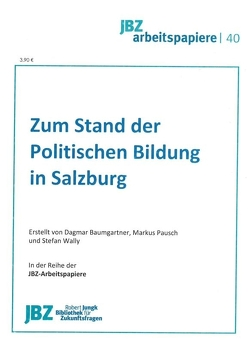 Zum Stand der Politischen Bildung in Salzburg von Baumgartner,  Dagmar, Pausch,  Markus, Wally,  Stefan