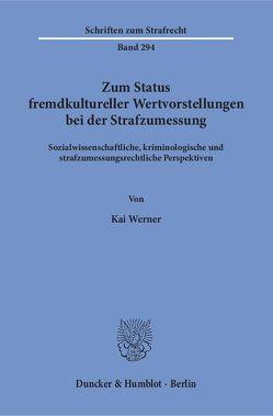 Zum Status fremdkultureller Wertvorstellungen bei der Strafzumessung. von Werner,  Kai