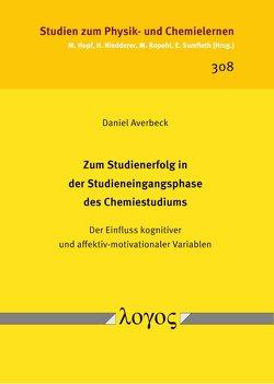 Zum Studienerfolg in der Studieneingangsphase des Chemiestudiums von Averbeck,  Daniel