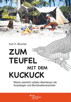Zum Teufel mit dem Kuckuck von Brunner,  Kurt Heinrich