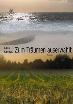 Zum Träumen auserwählt von Rannow,  Adina