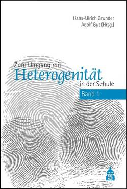 Zum Umgang mit Heterogenität in der Schule von Grunder,  Hans U, Gut,  Adolf