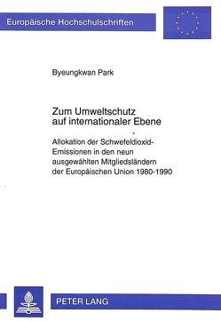 Zum Umweltschutz auf internationaler Ebene von Park,  Byeungkwan