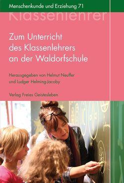 Zum Unterricht des Klassenlehrers an der Waldorfschule von Helming-Jacoby,  Ludger, Neuffer,  Helmut
