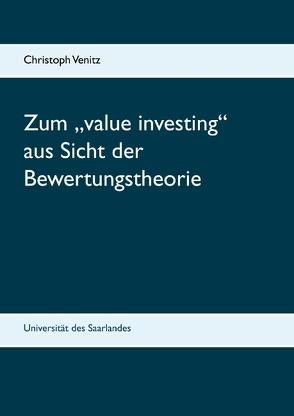 """Zum """"value investing"""" aus Sicht der Bewertungstheorie von Venitz,  Christoph"""