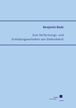 Zum Verformungs- und Ermüdungsverhalten von Elektroblech von Bode,  Benjamin