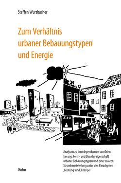Zum Verhältnis urbaner Bebauungstypen und Energie von Wurzbacher,  Steffen
