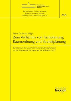 Zum Verhältnis von Fachplanung, Raumordnung und Bauleitplanung von Hans D.,  Jarass