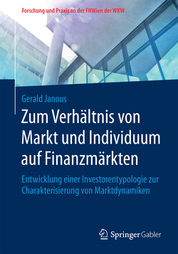 Zum Verhältnis von Markt und Individuum auf Finanzmärkten von Janous,  Gerald