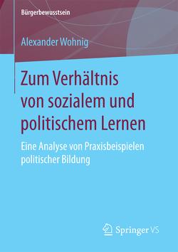 Zum Verhältnis von sozialem und politischem Lernen von Wohnig,  Alexander